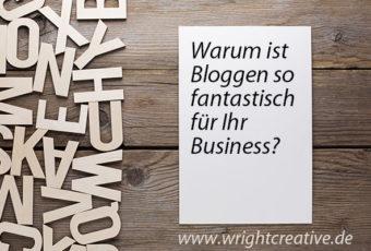 Warum ist Bloggen so fantastisch für Ihr Business?